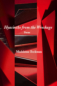 Hyacinths from the Wreckage by Madeleine Beckman